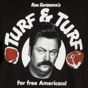 Ron Swanson's Turf and Turf For Free Americans