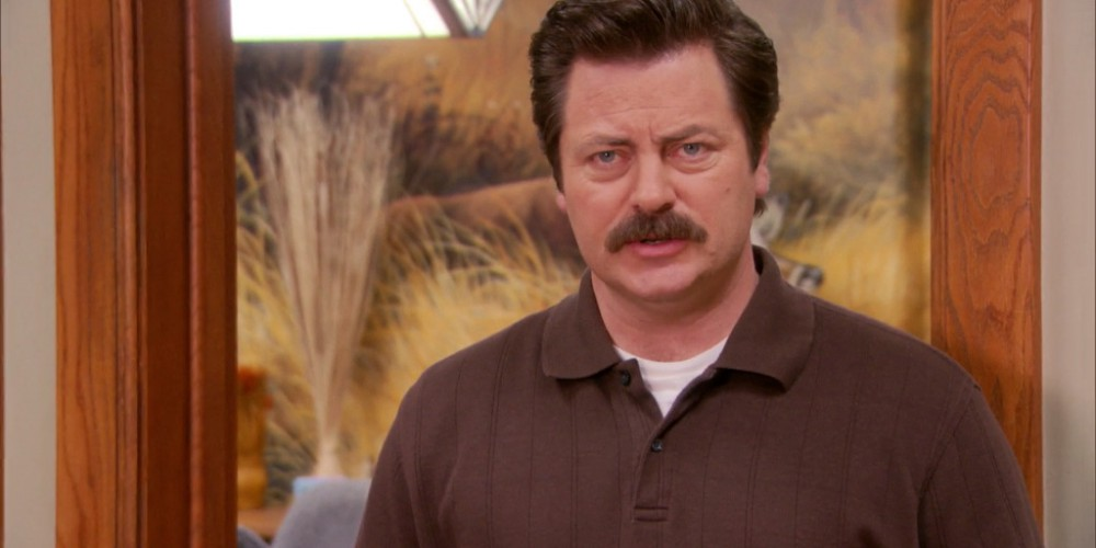 Ron Swanson is not one to be over dramatic