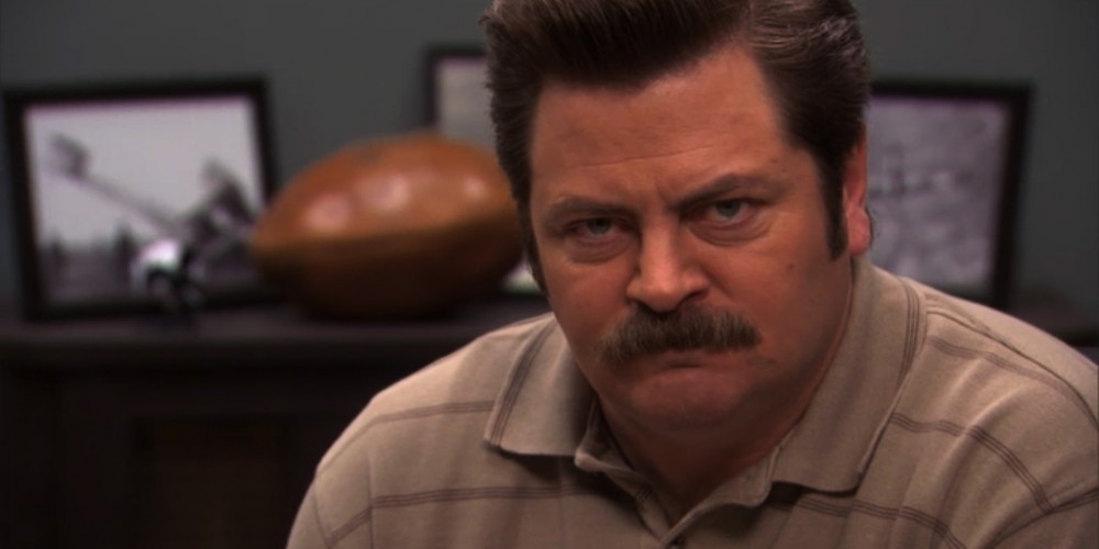 Ron Swanson does not like surprises.
